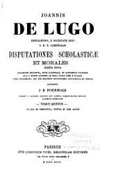 Disputationes scholasticæ et morales: In quo De poenitentia, justitia et jure agitur