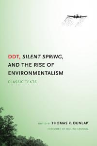 DDT  Silent Spring  and the Rise of Environmentalism Book