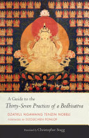 A Guide to the Thirty-Seven Practices of a Bodhisattva