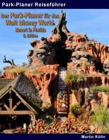 Der Park Planer f  r das Walt Disney World Resort in Florida   6  Edition PDF