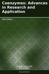 Coenzymes: Advances in Research and Application: 2011 Edition