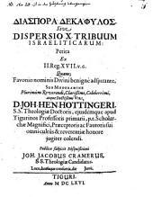 Diaspora dekaphylos, s. diss. X. tribuum Israeliticarum, petita ex 2 Reg. 17, 6