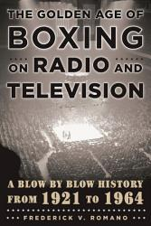 The Golden Age of Boxing on Radio and Television PDF
