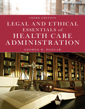 Legal and Ethical Essentials of Health Care Administration