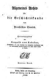 Allgemeines archiv für die geschichtskunde des preuszischen staates ...: Band 3