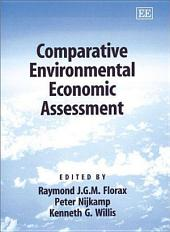 Comparative Environmental Economic Assessment