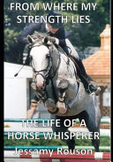 From Where My Strength Lies   The Life of a Horse Whisperer