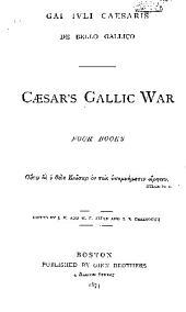 Caesar's Gallic War: Four Books