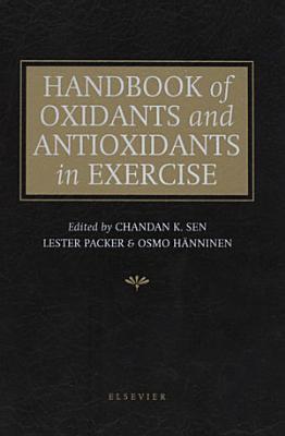 Handbook of Oxidants and Antioxidants in Exercise