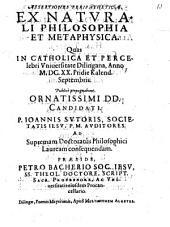 Assertiones peri pat. ex naturali philosophia et metaphysica