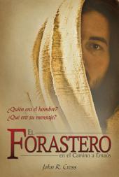 El Forastero En El Camino A Emaús: ¿Quién era el hombre? ¿Qué era su mensaje?