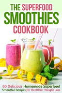 The Superfood Smoothies Cookbook