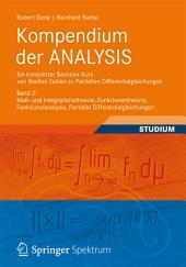 Kompendium der ANALYSIS - Ein kompletter Bachelor-Kurs von Reellen Zahlen zu Partiellen Differentialgleichungen: Band 2: Maß- und Integrationstheorie, Funktionentheorie, Funktionalanalysis, Partielle Differentialgleichungen
