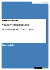 Virginia Woolf and feminism: The feminism aspects of her life and novels
