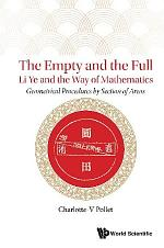 Empty And The Full, The: Li Ye And The Way Of Mathematics - Geometrical Procedures By Section Of Areas