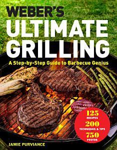 Weber s Ultimate Grilling Book
