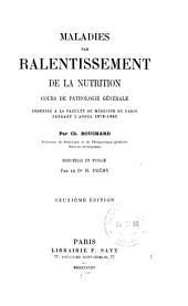 Maladies par ralentissement de la nutrition: cours de pathologie générale professé à la Faculté de médecine de Paris pendant l'année 1879-1880