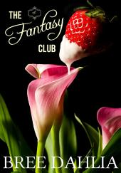 The Fantasy Club (For His Pleasure) (Erotic Confessions Short #4)