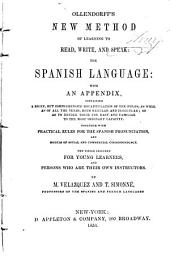 New Method of Learning to Read, Write, and Speak the Spanish Language: With an Appendix ... The Whole Designed for Young Learners, and Persons who are Their Own Instructors