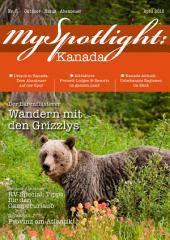 MySpotlight Kanada Reisemagazin #3 - Ausgabe 2-2015: Das kostenfreie Reisemagazin für alle Kanada Fans