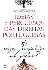 As Raízes Profundas não Gelam? Ideias e Percursos das Direitas Portuguesas