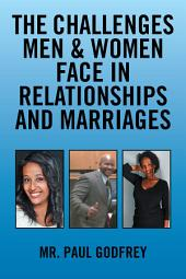 The Challenges Men & Women Face in Relationships and Marriages.