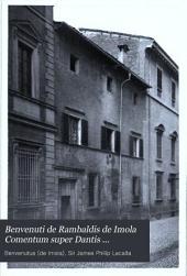 Benevenuti de Rambaldis de Imola Comentum super Dantis Aldigherij Comoediam: nunc primum integre in lucen editum