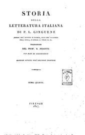 Storia della letteratura italiana di P.L. Ginguené ... Traduzione del prof. B. Perotti con note ed illustrazioni. Tomo primo [-duodecimo]: 5