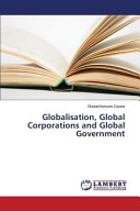 Globalisation  Global Corporations and Global Government PDF