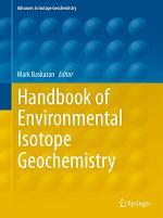 Handbook of Environmental Isotope Geochemistry