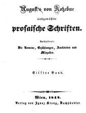 August's von Kotzebue ausgewählte prosaische Schriften: Enthaltend: die Romane, Erzählungen, Anekdoten und Miszellen, Band 11