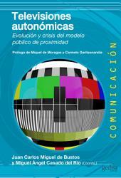 Televisiones autonómicas: Evolución y crisis del modelo público de proximidad