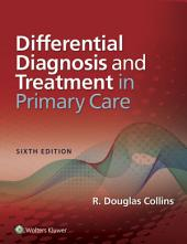 Differential Diagnosis and Treatment in Primary Care: Edition 6