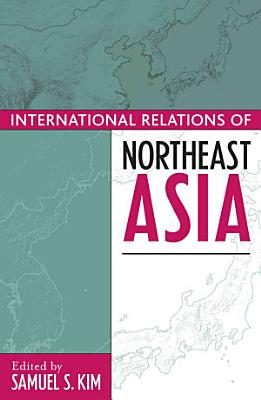 The International Relations of Northeast Asia PDF