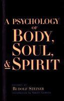 Psychology of Body, Soul, and Spirit