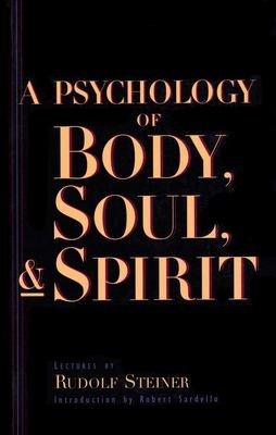 Psychology Of Body Soul And Spirit