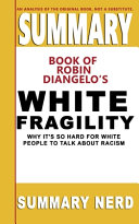 Summary Book Of Robin Diangelo S White Fragility