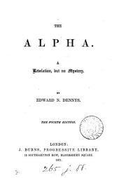 The alpha, or first principle of the human mind [by E.N. Dennys]. Stereotyped ed., by E.N. Dennys. Revised
