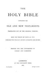 The Holy Bible: Containing the Old and New Testaments : Translated Out of the Original Tongues : Being the Version Set Forth A.D. 1611 Compared with the Most Ancient Authorities and Revised, Volume 2