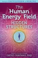 The Human Energy Field — Hidden Structures