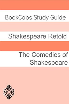 Comedies of Shakespeare in Plain and Simple English  a Modern Translation and the Original Version