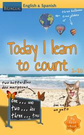 Today I learn to count - English & Spanish [Bilingual]