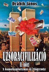 Uzsoracivilizáció II.: A kamatkapitalizmus új világrendje