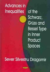 Advances in Inequalities of the Schwarz, Grüss, and Bessel Type in Inner Product Spaces