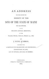 An Address Delivered Before the Society of the Sons of the State of Maine in Illinois, at Its Second Annual Meeting, at the Palmer House, Chicago, March 15, 1882