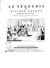 Le tragedie di Filippo Trenta nobile ascolano