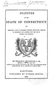 Statutes of the State of Connecticut, and Additional Laws to Eighteen Hundred Forty-four, Reduced to Questions and Answers, for the Use of Schools and Families