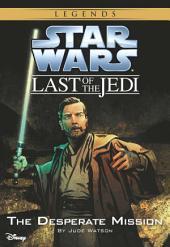 Star Wars: The Last of the Jedi: The Desperate Mission