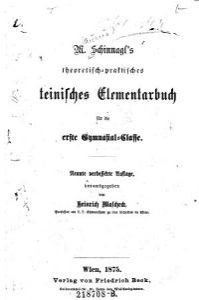 M  Schinnagl s theoretisch praktisches lateinisches Elementarbuch f  r die erste Gymnasial Classe PDF