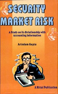 Security Market Risk  A Study On Its Relationship With Accounting Information PDF